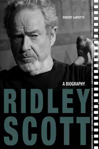Ridley Scott. A Biography