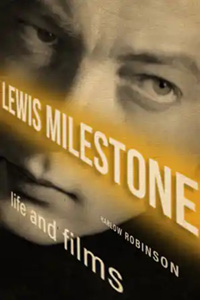 Lewis Milestone: Life and Films