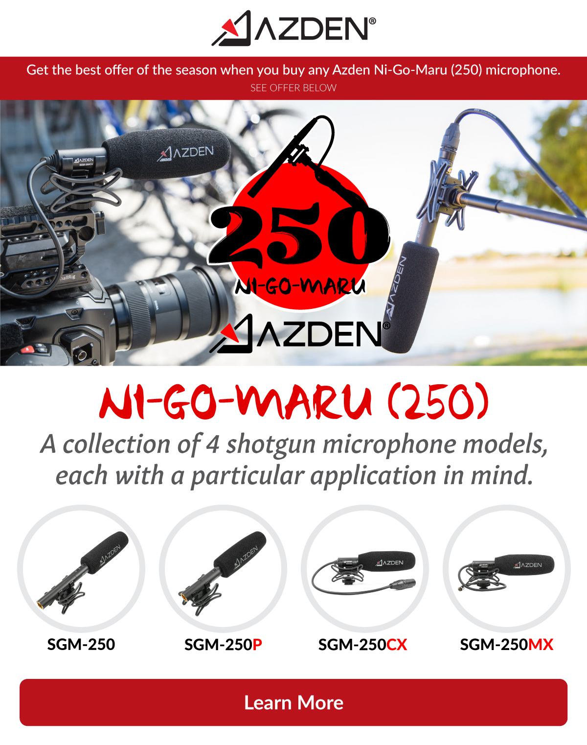 Get the best offer of the season when you buy any Azden Ni-Go-Maru (250) microphone. A collection of 4 shotgun microphone models, each with a particular application in mind.