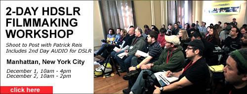 Register Online Now: HDSLR Workshop - Includes 2nd Day Audio for DSLR