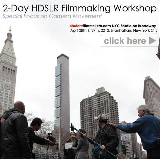 HD DSLR Workshop for Filmmakers, Videographers, Journalists, and Still Photographers