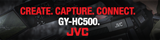 JVC | Create. Capture. Connect. GY-HC500.