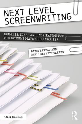 NEW BOOK SPOTLIGHT   Next Level Screenwriting: Insights, Ideas and Inspiration for the Intermediate Screenwriter, 1st Edition