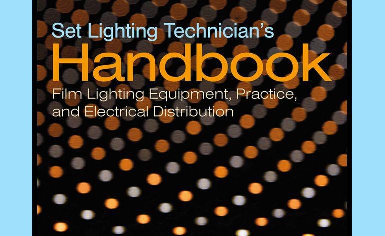 "Editors' Pick: ""Set Lighting Technician's Handbook Film, 5th Edition"""