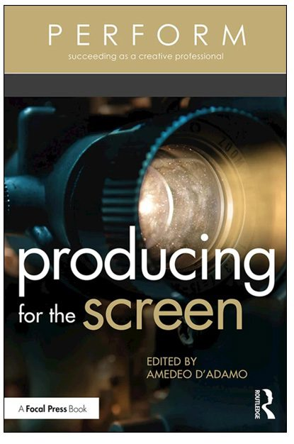 Producing for the Screen Edited by Amedeo D'Adamo
