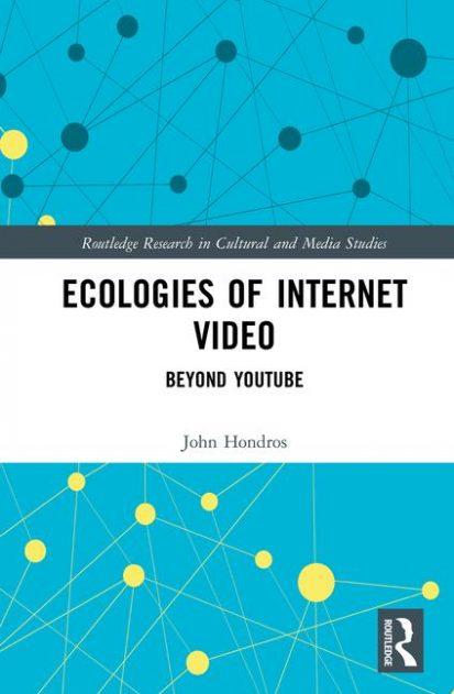 Ecologies of Internet Video by John Hondros