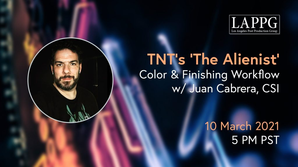 "Exploring TNT's ""The Alienist"" Color Grading and Finishing Workflow with Juan Cabrera, CSI"