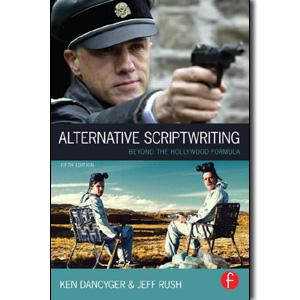 Alternative Scriptwriting: Beyond the Hollywood Formula, 5th Edition