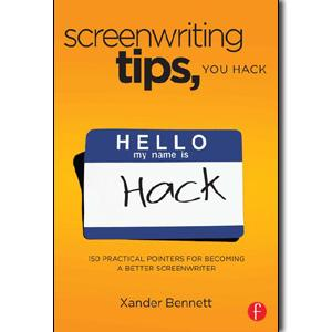 Screenwriting Tips, You Hack: 150 Practical Pointers for Becoming a Better Screenwriter